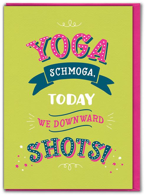 Yoga Schmoga Birthday Card