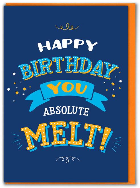 Absolute Melt Birthday Card