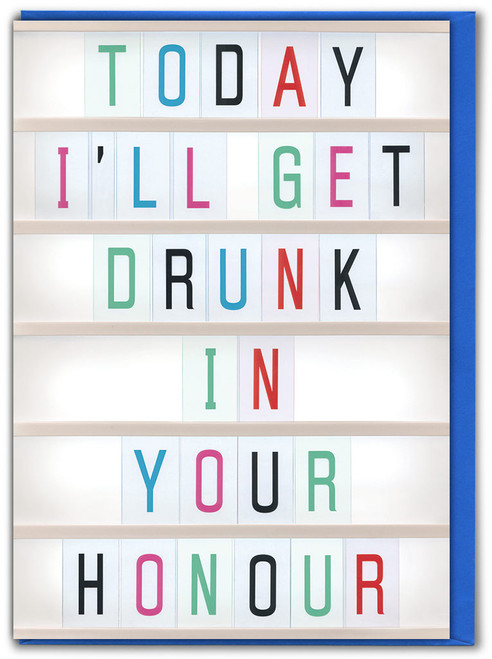 Drunk In Your Honour Birthday Card