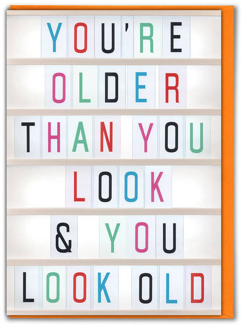 Older Than You Look Birthday Card