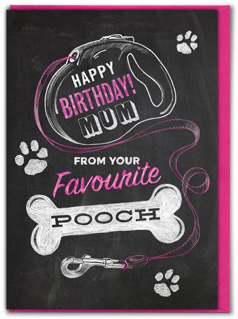 Mum Birthday From Pooch Greetings Card
