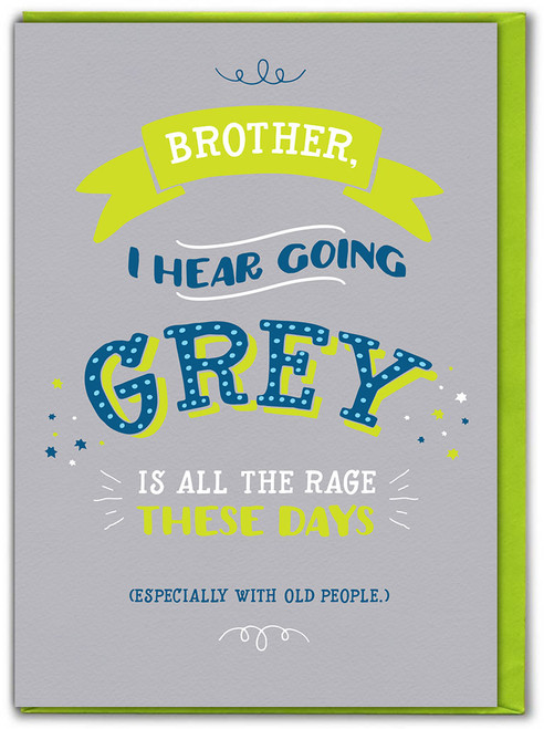 Brother Going Grey Birthday Card