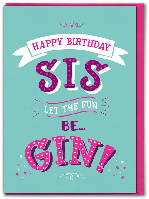 Sister Fun Be Gin Birthday Card