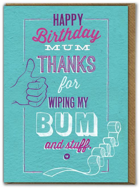 Birthday Mum Wipe Bum Greetings Card