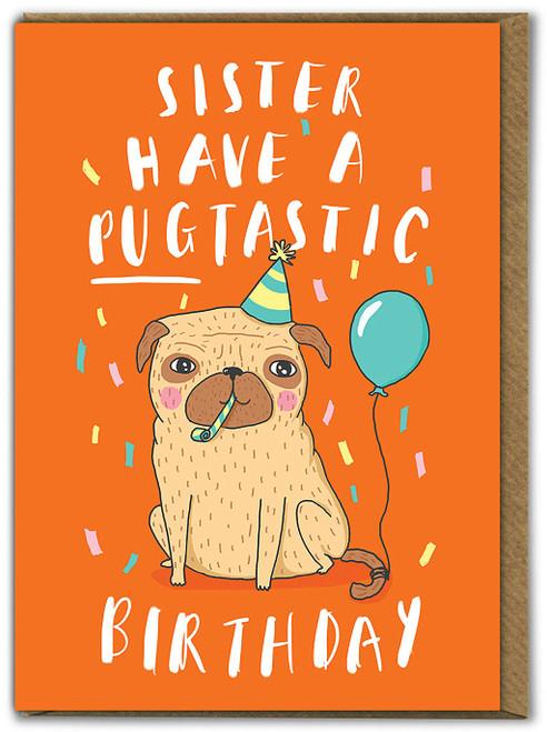 Sister Pugtastic Birthday Card