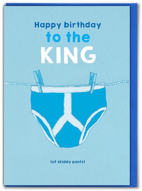King Of Skiddy Pants Birthday Card