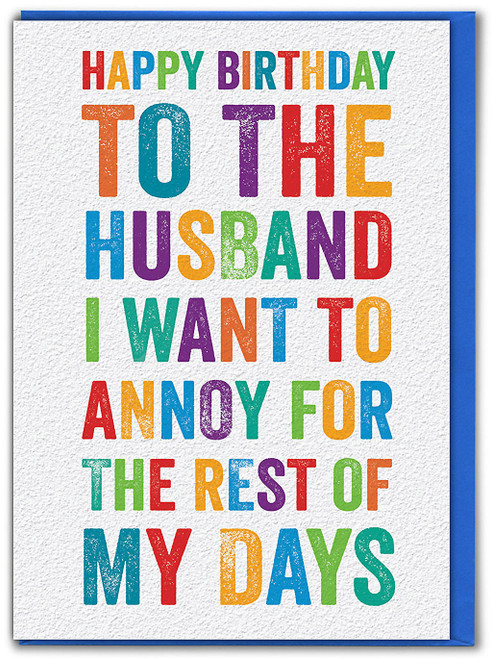 Husband I Want To Annoy Birthday Card