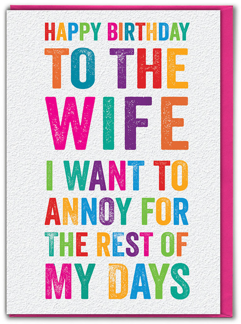 Wife I Want To Annoy Birthday Card