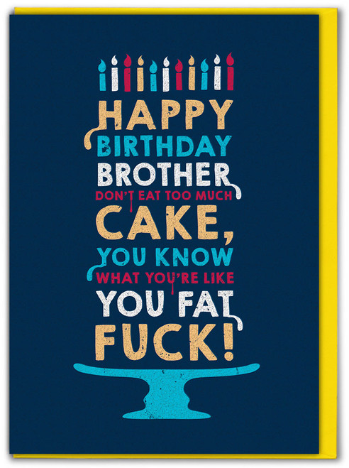 Brother Cake Fat Fuck Birthday Card