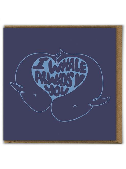 I Whale Always Love Birthday Greetings Card