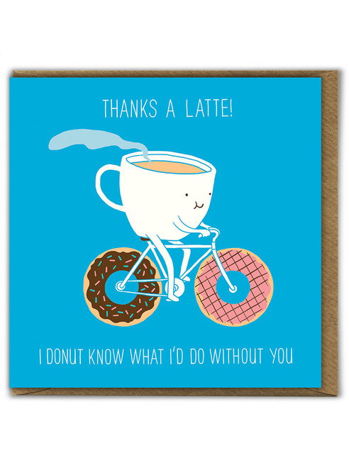 Thanks A Latte! Thank You Greetings Card