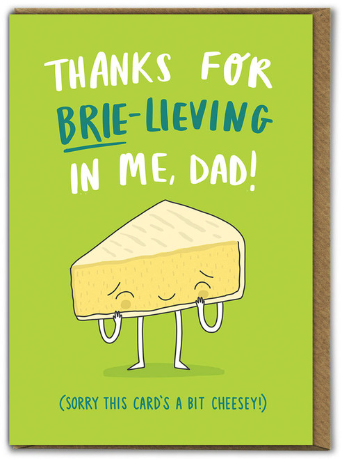 Brie-Lieving In Me Father's Day Card