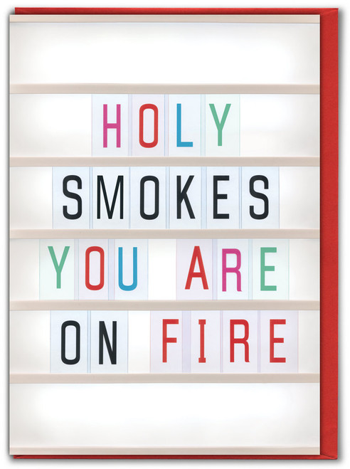 Holy Smokes You Are On Fire Congratulations Card