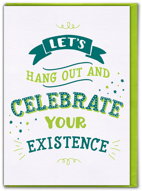 Celebrate Your Existence Birthday Card
