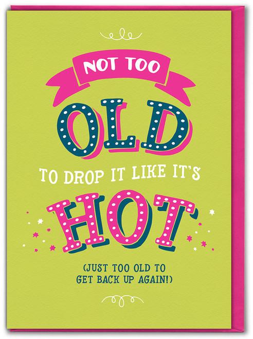 Drop It Like It's Hot Birthday Card