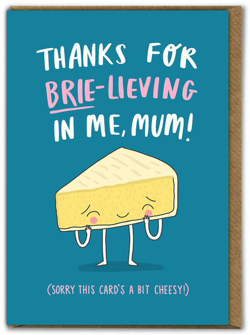 Brie-lieving In Me Mother's Day Card