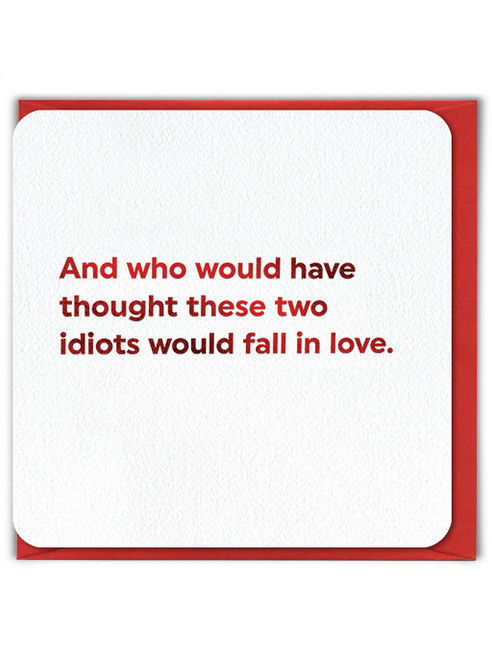 Idiots In Love (Red Foiled) Valentine's Day Card