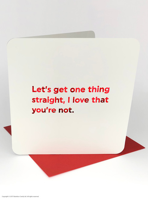 One Thing Straight (Red Foiled) Valentine's Day Card