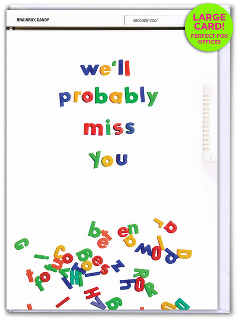 We'll Probably Miss You (Large Card)