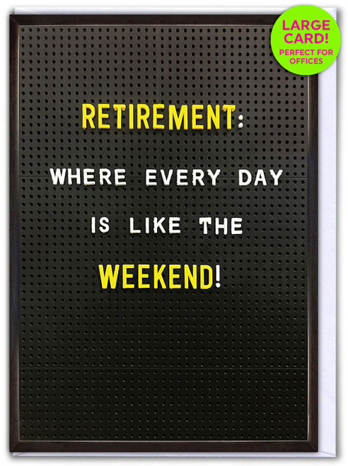Retirement Everyday Weekend (Large Card)