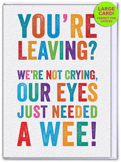 Leaving Eyes Wee (Large Card)