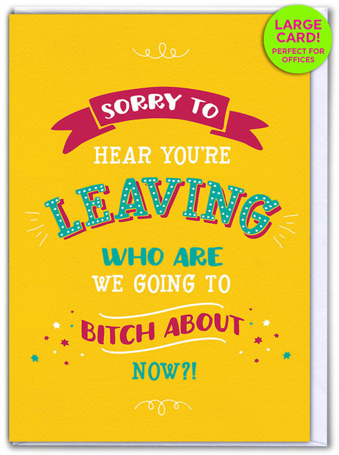 Leaving Bitch About (Large Card)