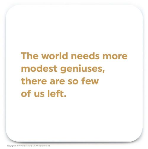 Modest Geniuses Coaster