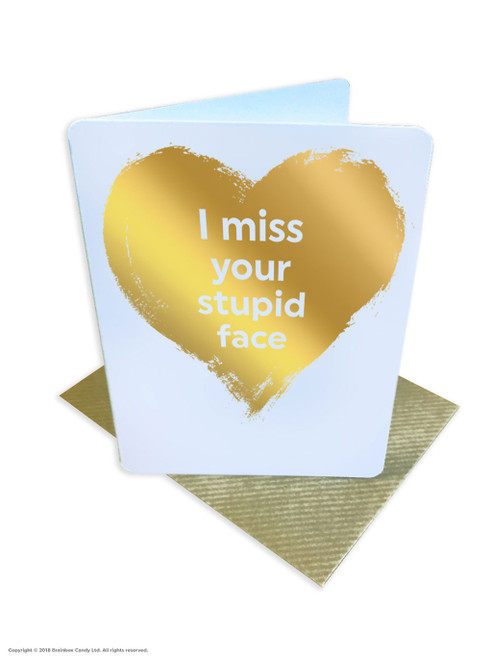 Miss Your Stupid Face (Gold Foiled) Greetings Card