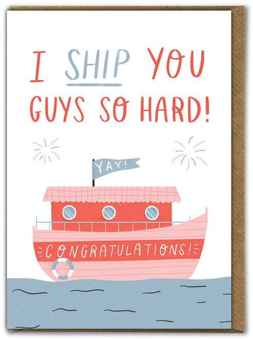 I Ship You Engagement / Wedding Card