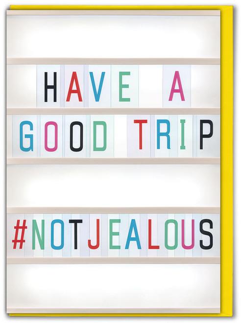 Good Trip #Notjealous Bon Voyage Card