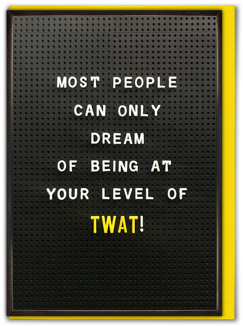 Your Level Of Twat Birthday Card