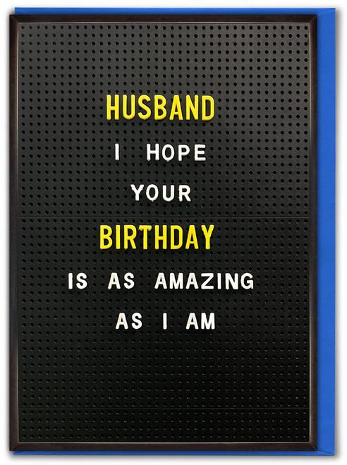Husband Amazing As I Am Birthday Card
