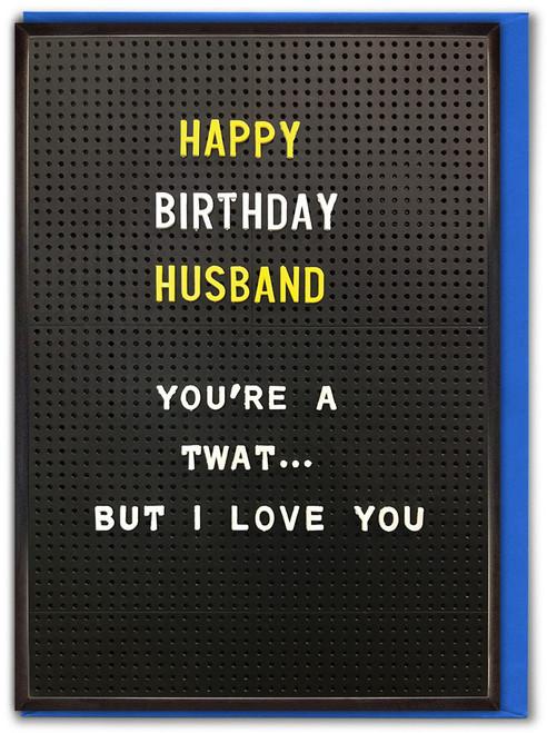 Birthday Husband Twat Greetings Card