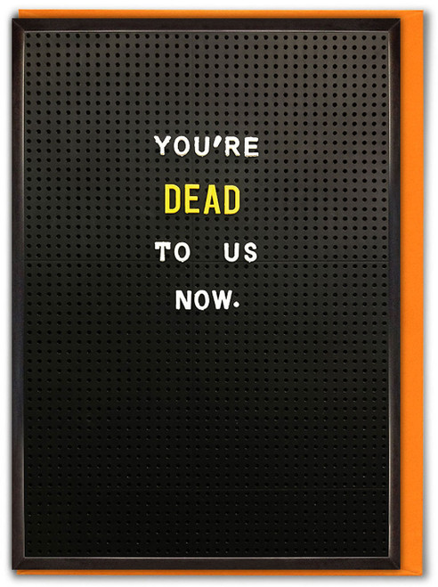 You're Dead To Us Now Leaving Card