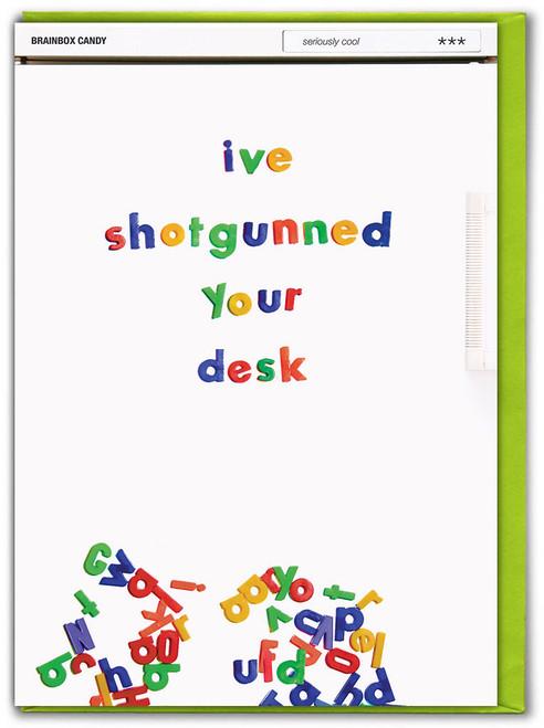 I've Shotgunned Your Desk Leaving Card