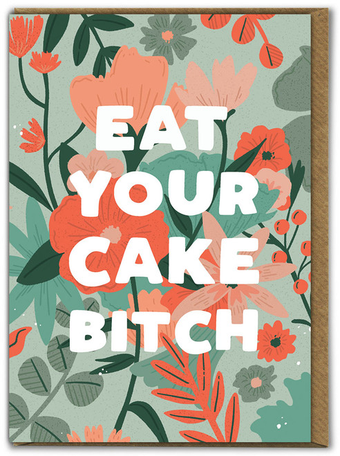 Eat Your Cake Bitch Birthday Card