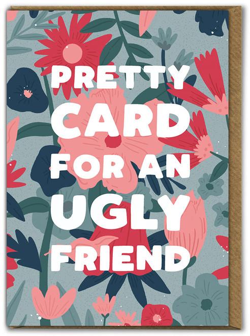 Ugly Friend Birthday Card