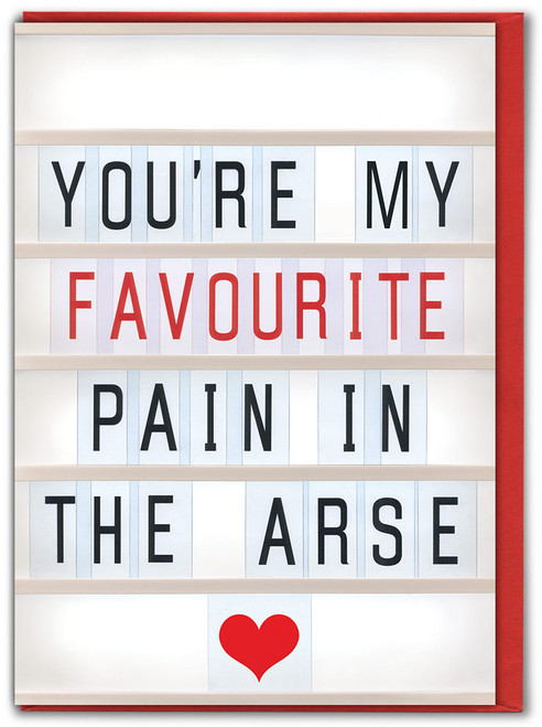 Pain In My Arse Valentine's Day Card