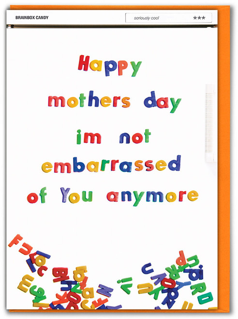 Not Embarrassed Of You Mother's Day Card