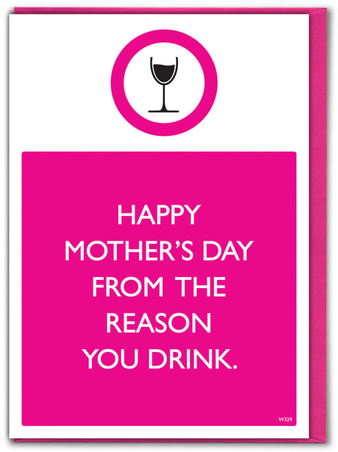 Reason You Drink Mother's Day Card