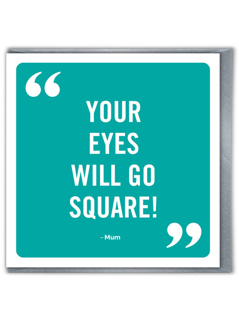 Eyes Go Square Mother's Day / Birthday Card