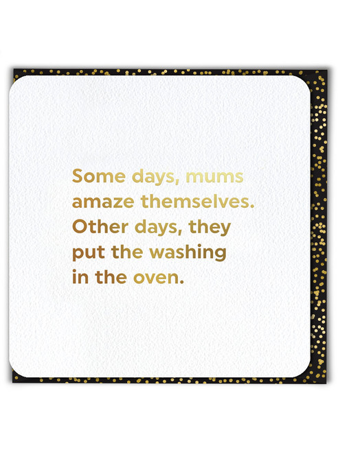 Mums Amaze Themselves (Gold Foiled) Mother's Day Card