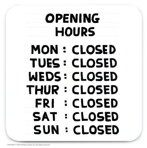 David Shrigley Opening Hours Coaster