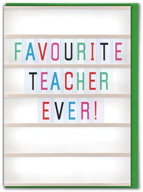 Favourite Teacher Ever Greetings Card