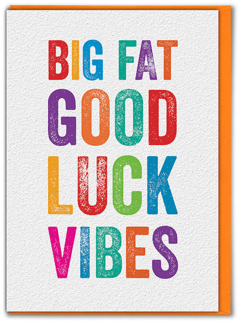 Big Fat Good Luck Vibes Greetings Card