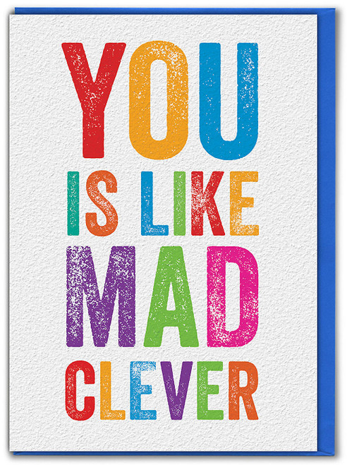 You Is Like Mad Clever Congratulations Card