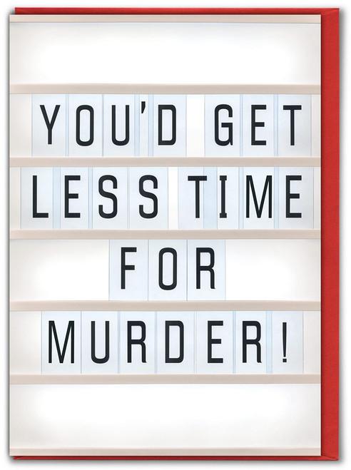 Less Time For Murder Anniversary Card (LIGHT003)