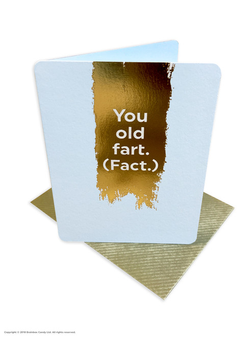 You Old Fart (Gold Foiled) Birthday Card