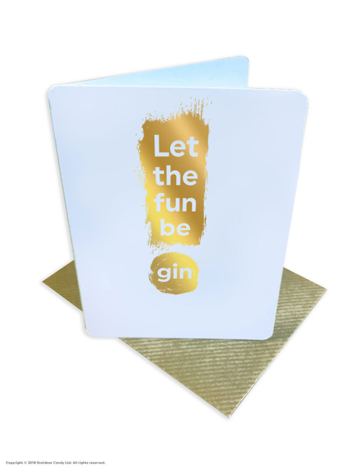 Let Fun Be Gin! (Gold Foiled) Birthday Card