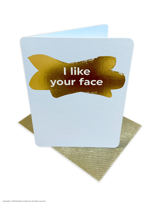 I Like Your Face (Gold Foiled) Birthday Card